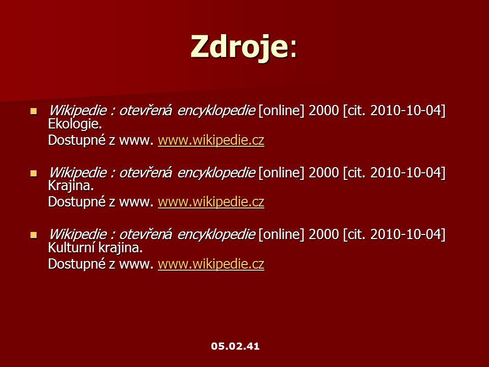 Zdroje: Wikipedie : otevřená encyklopedie [online] 2000 [cit. 2010-10-04] Ekologie. Dostupné z www. www.wikipedie.cz.